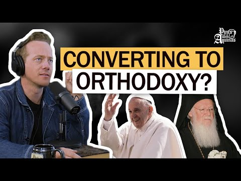 Should We Become Eastern Orthodox? W/ Trent Horn