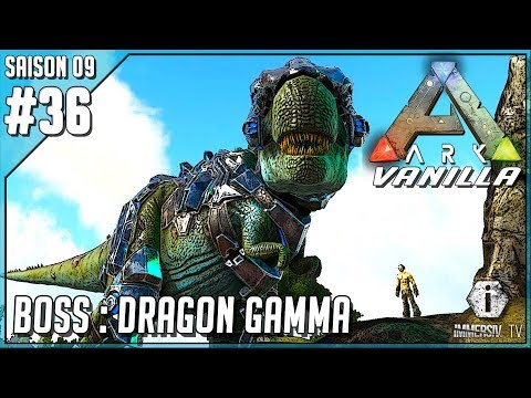 BOSS : DRAGON GAMMA ? - Ark Survival Evolved Vanilla FR S09 EP36