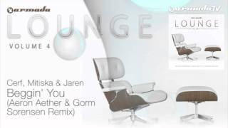 Cerf, Mitiska & Jaren - Beggin