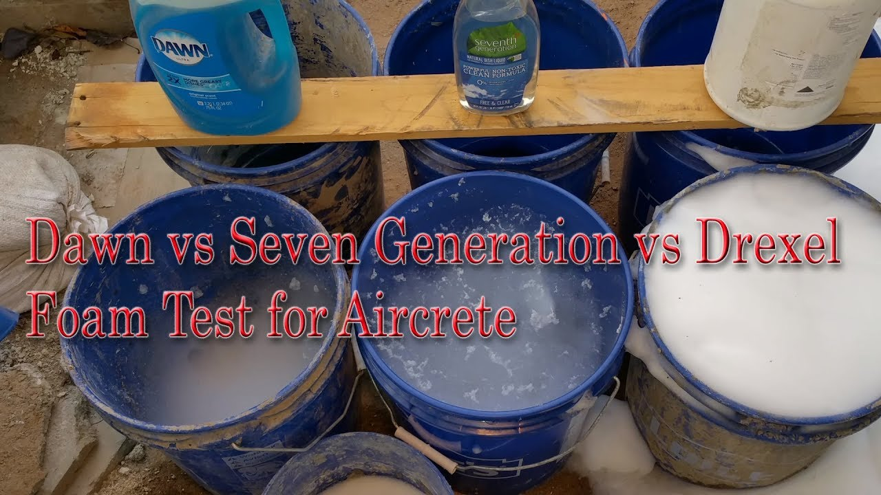 Dawn vs Seven Generation vs Drexel Foam Test for Aircrete