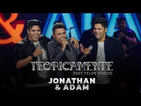 Jonathan e Adam - Teoricamente part Felipe Araújo DVD Rasgando o Céu