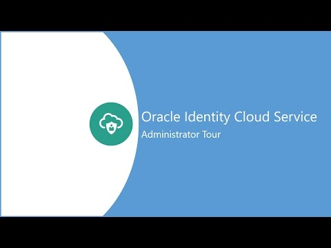 Oracle Identity Cloud Service Administrator Tour