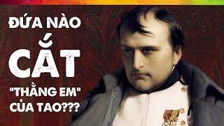 """#53 Sự Thật Nố Não SS01E19: """"Thằng Em"""" Của Napoleon! 🤣🤣🤣"""
