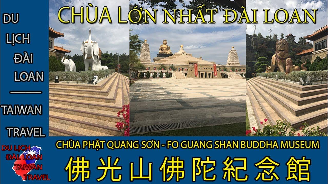 Du lịch Đài Loan - Taiwan travel:PHẬT QUANG SƠN-FO GUANG SHAN BUDDHA MUSEUM-佛 光 山 佛 陀 紀 念 館 TẬP 40