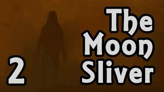 The Moon Sliver | Part 2