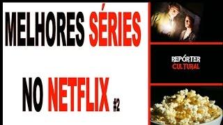 Netflix dicas 2018:   3 dicas imperdíveis    Melhores séries Netflix 2018  