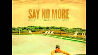 Watch Say No More What You Thought You Knew video
