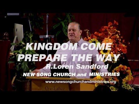 KINGDOM COME: PREPARE THE WAY - R. Loren Sandford