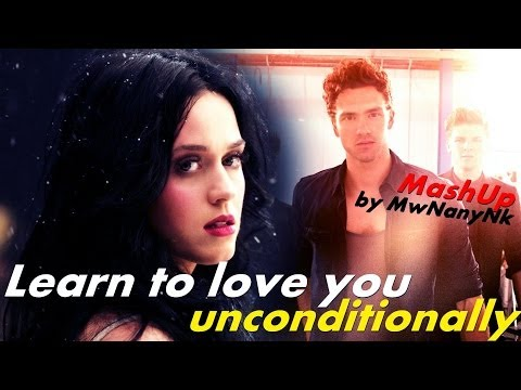 Katy Perry vs. Lawson - Learn to love you unconditionally (MashUp)