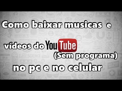 como-baixar-musicas-e-vídeos-do-youtube-(sem-programa)-no-pc-e-no-celular