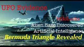 NEW WikiLeaks: UFO Base Found in BERMUDA TRIANGLE & Shocking GMO info & A.I.