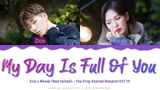 Gambar cover Zico, Wendy (Red Velvet) - 'My Day Is Full Of You' (The King OST10) Lyrics Color Coded (Han/Rom/Eng)
