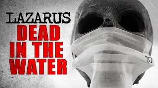 """Lazarus: Dead in the Water"" 