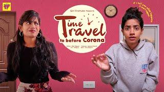 Time Travel To Before Corona | Girl Formula | Chai Bisket