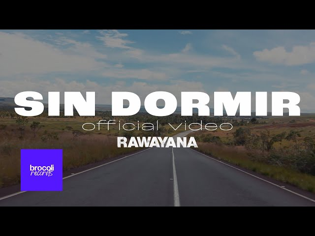 Rawayana — Sin Dormir | Video Oficial