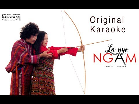 La Nye Ngam - Original Karaoke Track - Misty Terrace - Bhutanese Latest Song