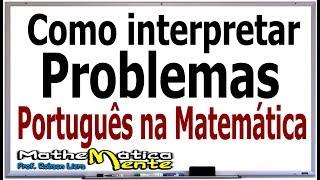 INTERPRETANDO PROBLEMAS DE MATEMÁTICA - Professor Robson Liers