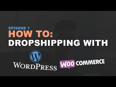 TUTORIAL: How To Create A Dropshipping Store on Wordpress/WooCommerce (Beginner Friendly) - 2019 thumbnail