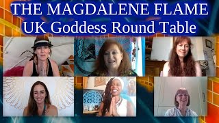 The Magdalene Flame - UK Goddess Round Table