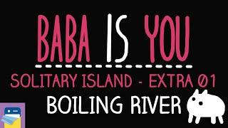 Baba Is You: Boiling River  - Solitary Island Level Extra 01 Walkthrough (by Arvi Teikari/Hempuli)