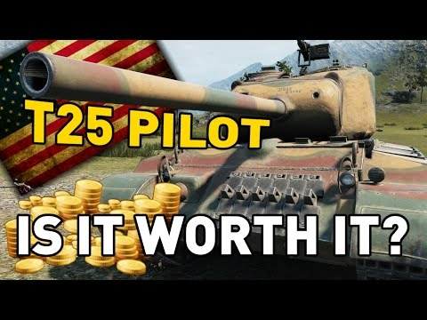 World of Tanks || T25 Pilot Number 1 - is it Worth it?