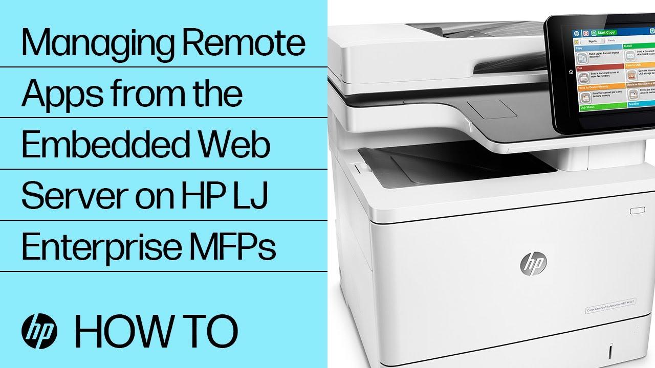 Managing Remote Apps from the Embedded Web Server on HP LaserJet Enterprise  MFPs | HP LaserJet | HP
