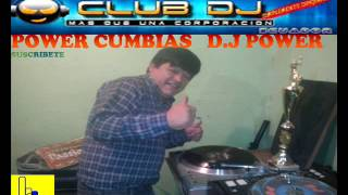 POWER CUMBIAS ROKOLERAS  DJ POWER