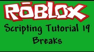 Roblox Beginners Scripting Tutorial 19 - Loop Breaking