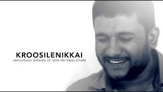 Kroosilenikkai (V.J Traven Song) Unplugged | Don Valiyavelicham | New Malayalam Christian Song