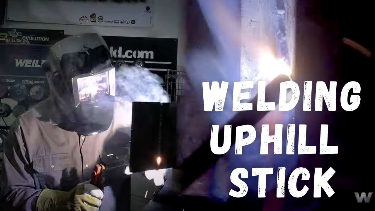 How to Weld Uphill with Stick