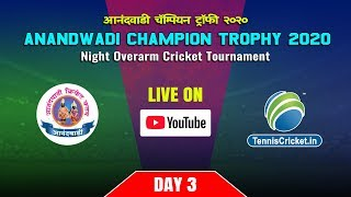 DAY 3 | Anandwadi Champion Trophy 2020 | Devgad