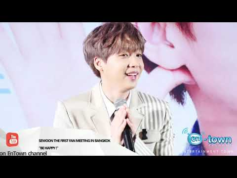 "SEWOON THE FIRST FAN MEETING IN BANGKOK ""BE HAPPY !"""