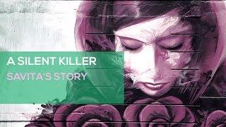 A Silent Killer: Savita's Story