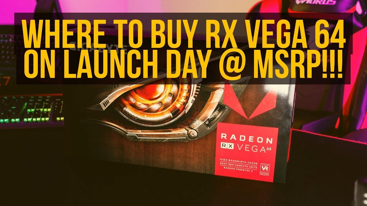 where to buy rx vega 64 on launch day msrp