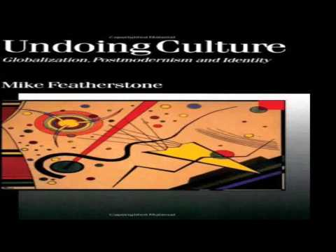 Undoing culture : globalization, postmodernism and identity