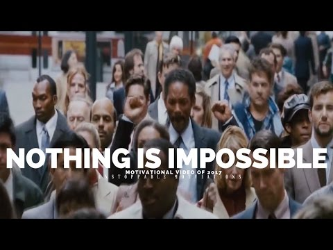 NOTHING IS IMPOSSIBLE - Motivational Video For Success In Life 2016