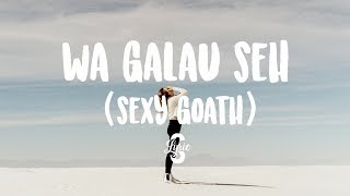 Gambar cover Lyric/lirik WA GALAU SEH - ITALIANI | SEXY GOATH COVER