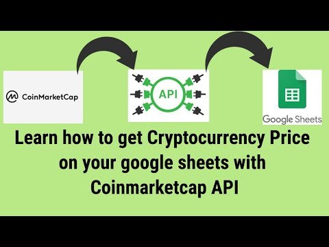 Get Cryptocurrency Price On Your Google Sheets With Coinmarketcap API