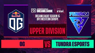 Dota2 - OG vs. Tundra Esports - Game 1 - DreamLeague S15 DPC WEU - Upper Division