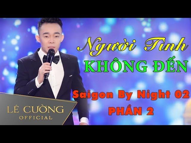 Có lẽ đây là ca sĩ nam hát bài này hay nhất từ trước tới nay | Saigon By Night 02 | phần 2