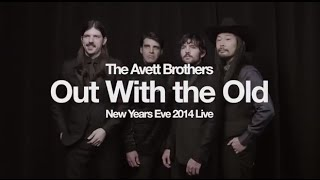 The Avett Brothers: Out With the Old Part I