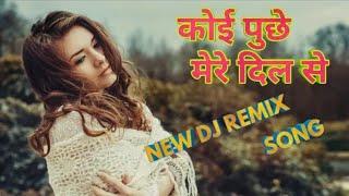 Koi Puche Mere Dil Se || Remix SonG 2019 || Fast Electro Mix || Dj SuRaj KaPaSaN