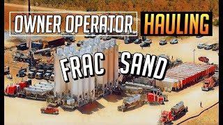 VLOG # 24 Owner Operator Hauling Frac Sand in the Oil Fields