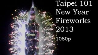 2013 Taipei 101 New Year Fireworks 2013年台北101跨年煙火 Taiwan HD 1080p complete