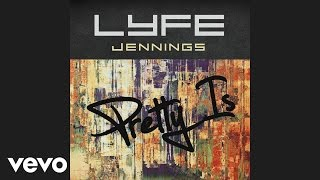 Lyfe Jennings - Pretty Is (Audio)