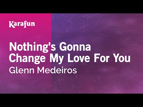 Karaoke Nothing's Gonna Change My Love For You - Glenn Medeiros *