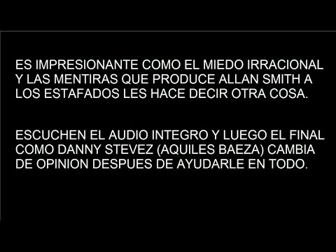 ¿Porque amenazar y no ser transparentes? ALLAN SMITH CONVENCE AL ESTAFADO