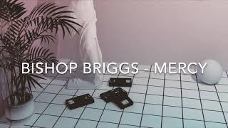 Bishop Briggs Mercy.mp3
