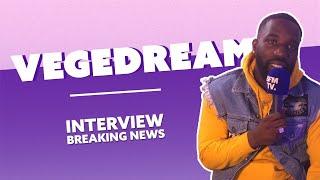 Vegedream : L'Interview Breaking News