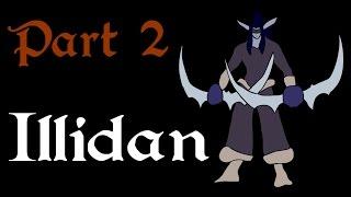Focus: Illidan Stormrage (Part 2 of 3)